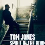Spirit In The Room - Tom Jones