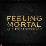 Feeling Mortal - Kris Kristofferson