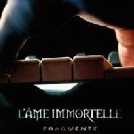 Fragmente - L?Ame Immortelle