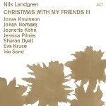 Christmas With My Friends III - Nils Landgren