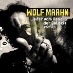 Lieder vom Rand der Galaxis - Wolf Maahn