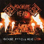 Machine F***king Head Live - Machine Head