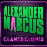 Glanz und Gloria - Alexander Marcus