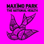 The National Health - Maximo Park