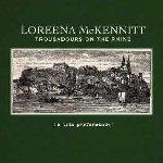 Troubadours On The Rhine - Loreena McKennitt