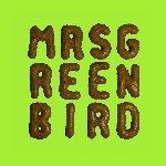 Mrs. Greenbird - Mrs. Greenbird