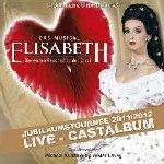 Elisabeth - Jubiläumstournee 2011/2012 - Musical
