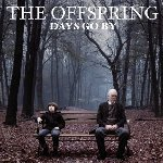 Days Go By - Offspring