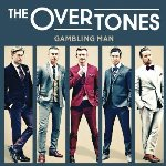 Gambling Man - Overtones