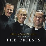Then Sing My Soul: The Best Of The Priests - Priests