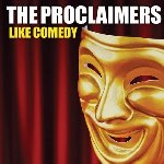 Like Comedy - Proclaimers