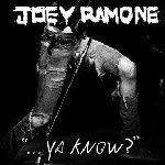 ... Ya Know - Joey Ramone