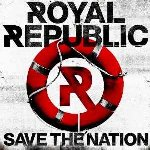 Save The Nation - Royal Republic