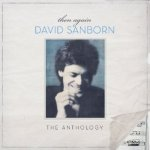 Then Again: The David Sanborn Anthology - David Sanborn