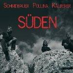 Süden - {Schmidbauer}, {Pippo Pollina} + {Kälberer}