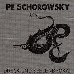 Dreck und Seelenbrokat - Pe Schorowsky
