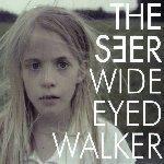 Wide Eyed Walker - Seer (II)