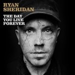 The Day You Live Forever - Ryan Sheridan