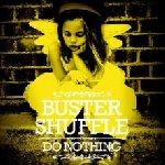 Do Nothing - Buster Shuffle