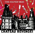 Chateau Revenge - Silver Seas
