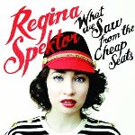 What We Saw From The Cheap Seats - Regina Spektor