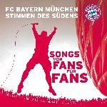 Songs von Fans für Fans - FC Bayern München - Stimmen des Südens