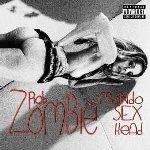 Mondo Sex Head - Rob Zombie