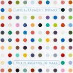 Love Lust Faith And Dreams - 30 Seconds To Mars