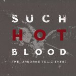 Such Hot Blood - Airborne Toxic Event