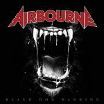 Black Dog Barking - Airbourne