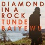Diamond In A Rock - Tunde Baiyewu