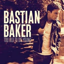 Too Old To Die Young - Bastian Baker