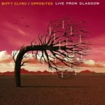 Opposites - Live From Glasgow - Biffy Clyro