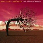 Opposites - Live From Glasgow - Biffy Clyro