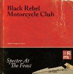 Specter At The Feast - Black Rebel Motorcycle Club