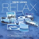 Relax - The Best Of A Decade 2003-2013 - Blank + Jones