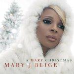 A Mary Christmas - Mary J. Blige