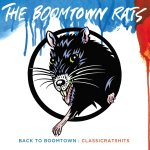 Back To Boomtown: Classic Rats? Hits - Boomtown Rats