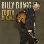 Tooth And Nail - Billy Bragg