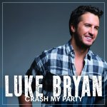 Crash My Party - Luke Bryan
