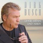 Ohne Wenn und Aber - Dirk Busch