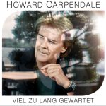Viel zu lang gewartet - Howard Carpendale