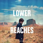 Lower Reaches - Justin Currie
