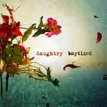 Baptized - Daughtry