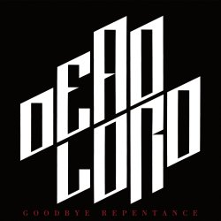 Goodbye Repentance - Dead Lord