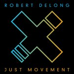 Just Movement - Robert DeLong