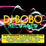 Reloaded - DJ Bobo