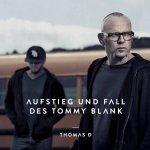 Aufstieg und Fall des Tommy Blank - Thomas D