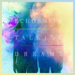 Talking Dreams - Echosmith