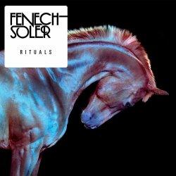 Rituals - Fenech-Soler